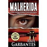 Malherida: Un thriller de misterio y asesinos en serie (Agentes del FBI Julia Stein y Hans Freeman) (Spanish Edition)