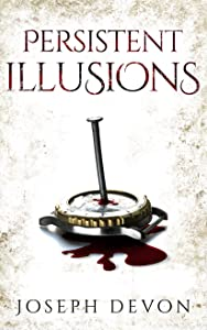 Persistent Illusions (The Matthew and Epp Stories Book 2)