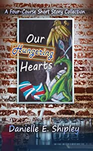 Our Hungering Hearts: A Four-Course Short Story Collection