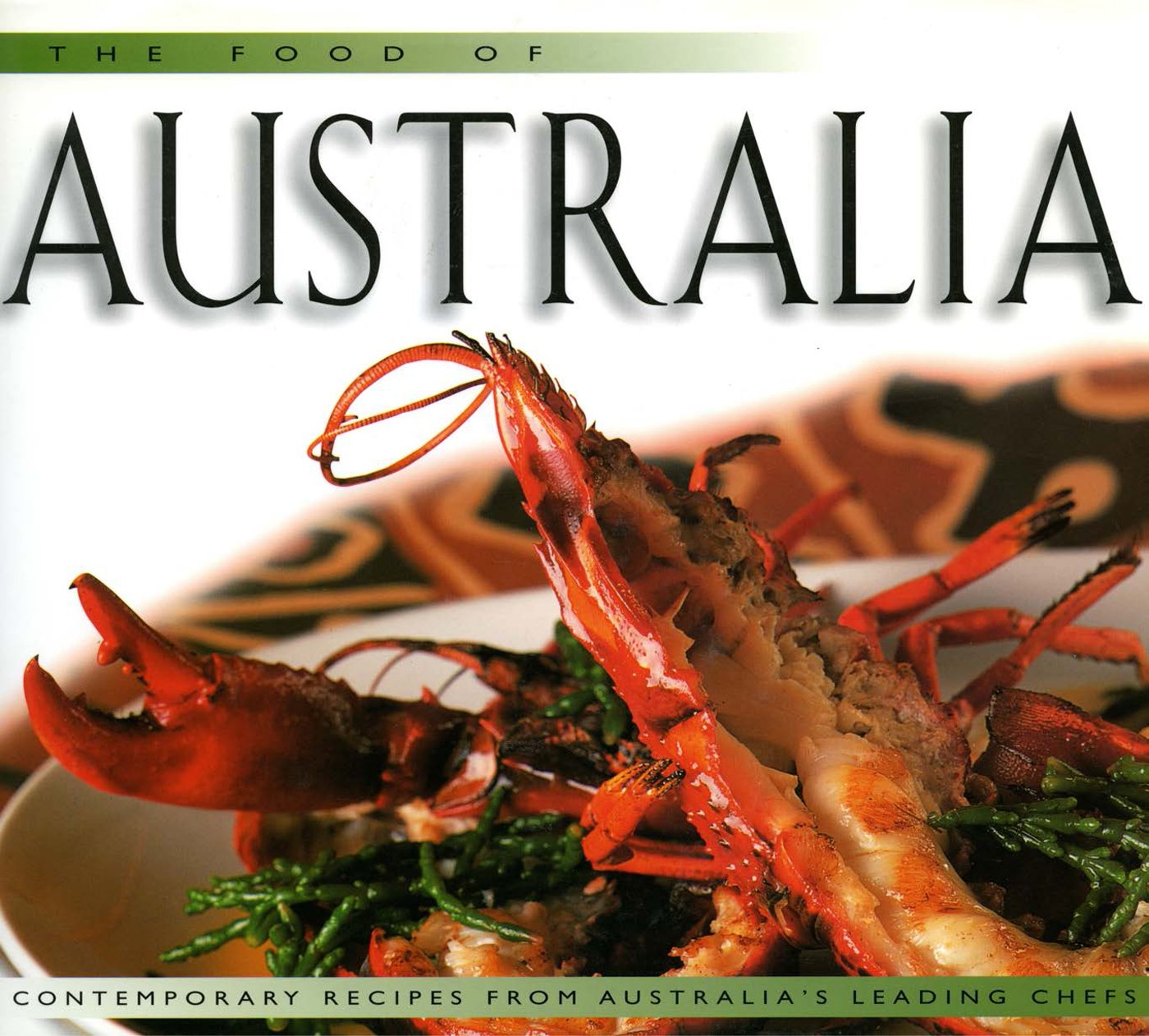 Food Of Australia  H   Contemporary Recipes From Australia's Leading Chefs  Food Of The World Cookbooks   English Edition