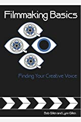 Filmmaking Basics: Finding Your Creative Voice Kindle Edition