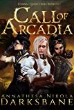 Call of Arcadia: A sexy, action-packed alternate history adventure. (Eternal Queen's Skies Book 1)