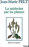 La Médecine par les plantes (Hors Collection)