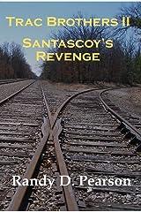 Trac Brothers II - Santascoy's Revenge (Trac Brothers Saga Book 2) Kindle Edition