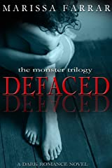 Defaced: A Dark Romance Novel (The Monster Trilogy Book 1) Kindle Edition