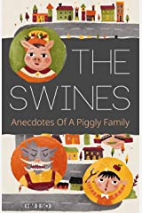 The Swines: Anecdotes Of A Piggly Family Paperback