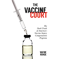 The Vaccine Court: The Dark Truth of America's Vaccine Injury Compensation Program
