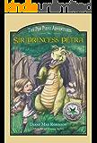 Sir Princess Petra: The Pen Pieyu Adventures (Book #1)