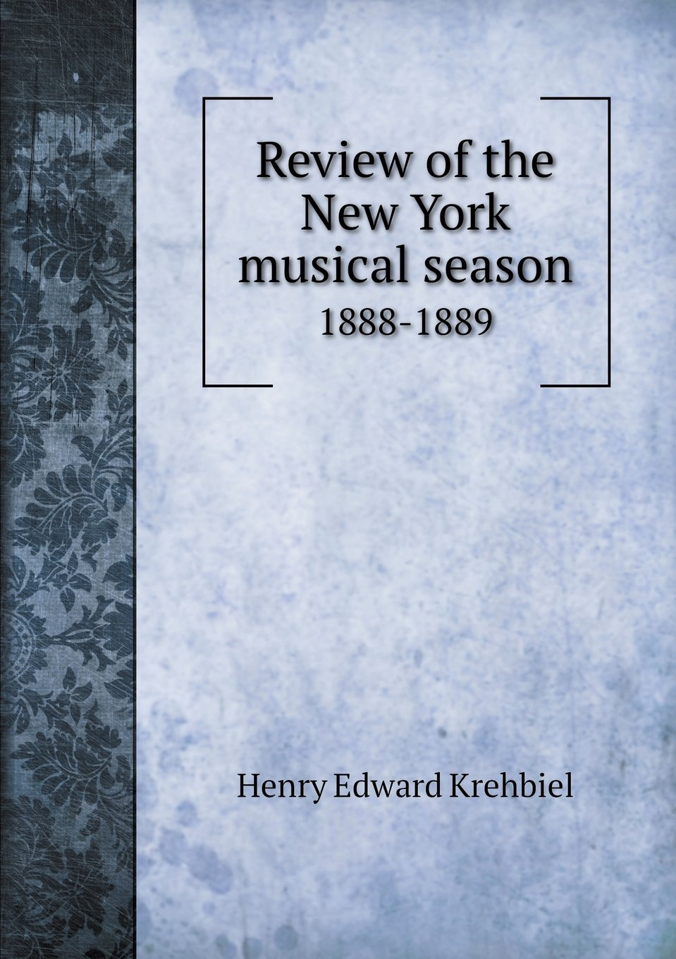 Review of the New York musical season 1888-1889 PDF