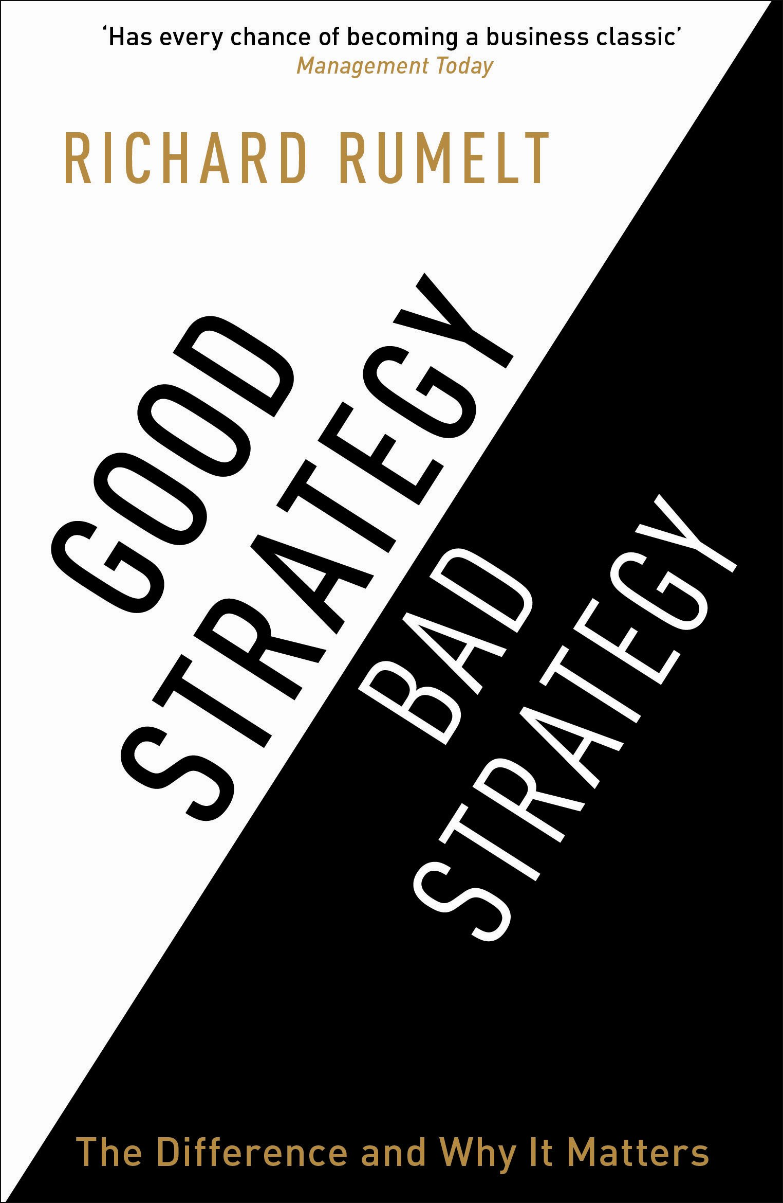 Good Strategy/Bad Strategy: The difference and why it matters ...