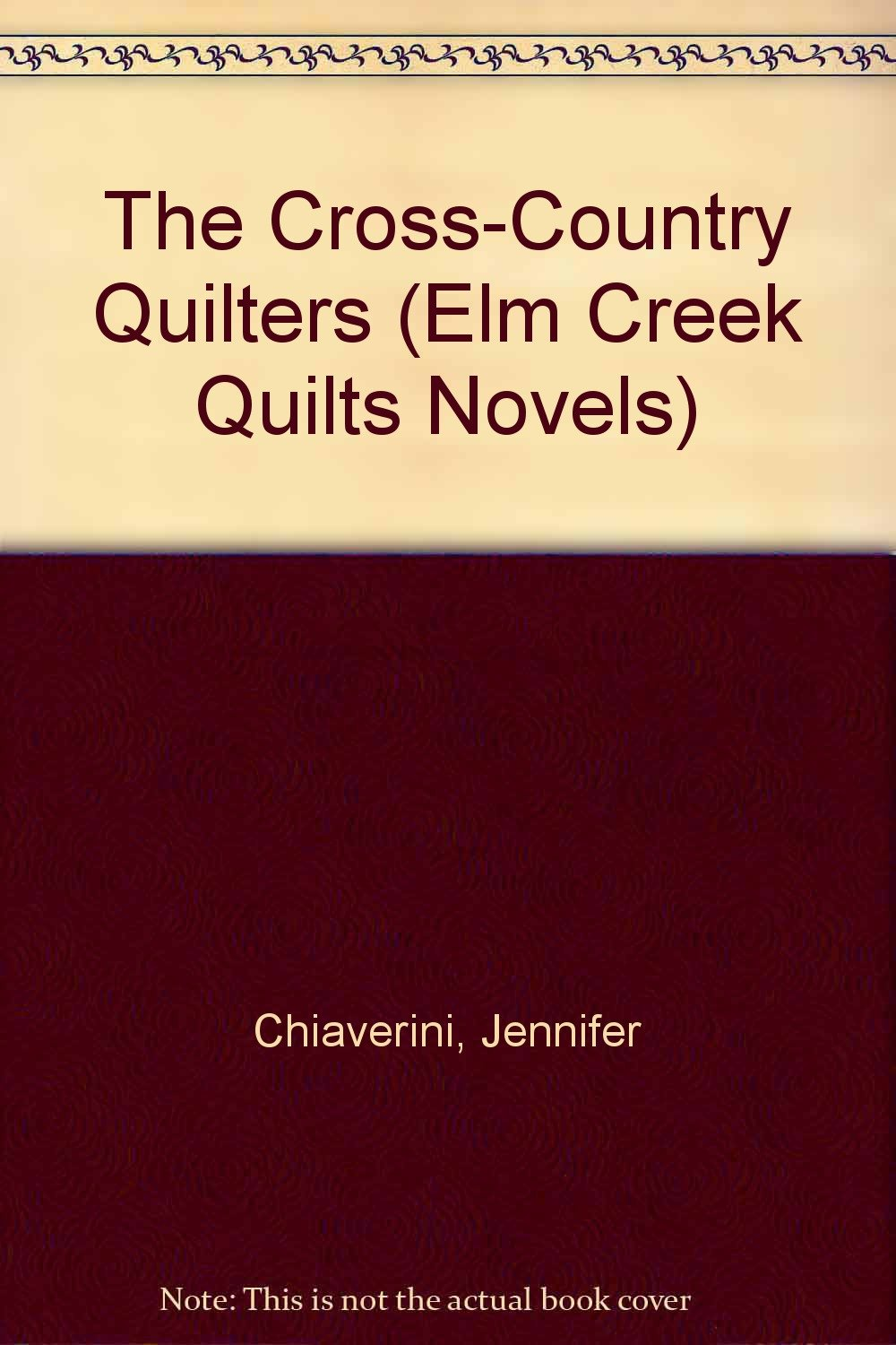 Read Online The Cross-Country Quilters (Elm Creek Quilts Series #3) ebook