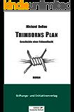TRIMBORNS PLAN: Geschichte einer Fahnenflucht (German Edition)
