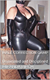 Male Correction Camp: Dominated and Disciplined (Femdom Future Book 8)