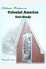 Celebrate Christmas in Colonial America Unit Study Paperback