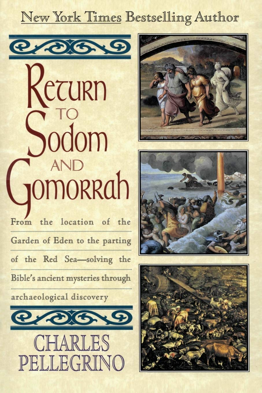 Return To Sodom Gomorrah By Charles Pellegrino