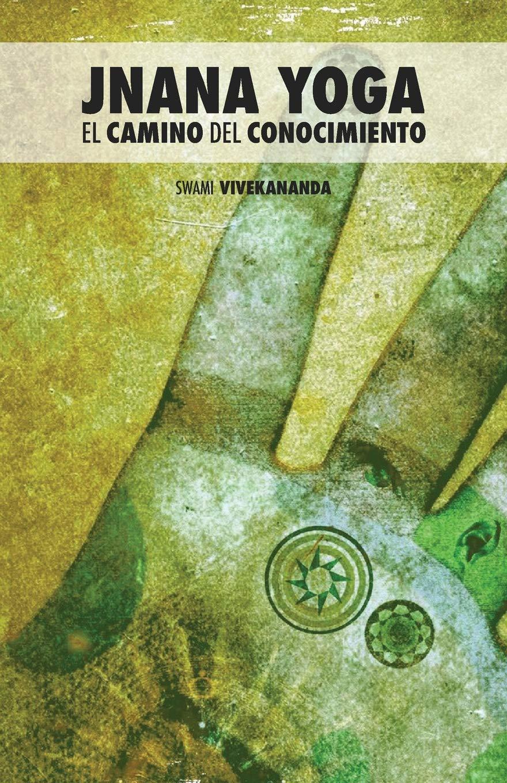 Jnana Yoga: El Camino del Conocimiento: Amazon.es: Swami ...
