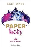 Paper Heir (versione italiana) (The Royals (versione italiana) Vol. 4)