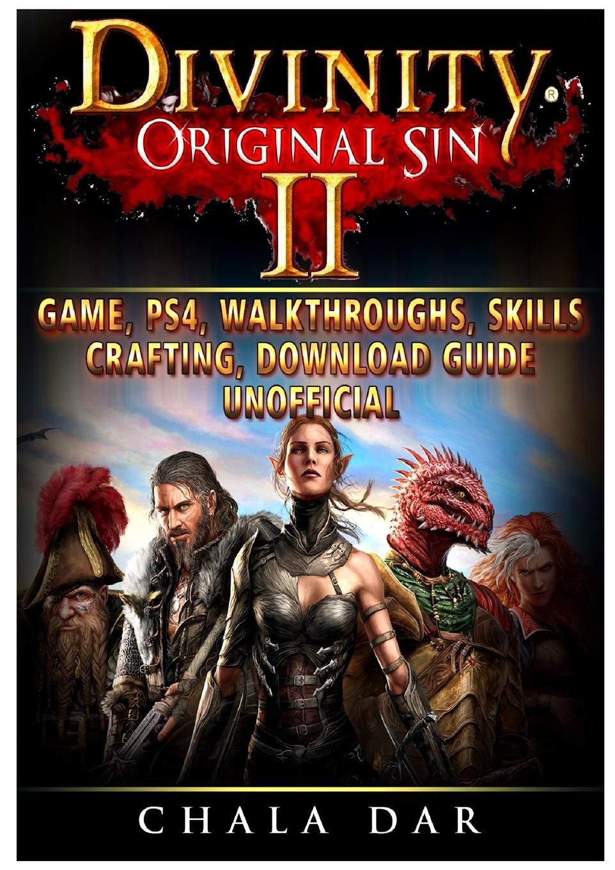 Divinity Original Sin 2 Game, PS4, Walkthroughs, Skills, Crafting, Download Guide Unofficial: Amazon.es: Dar, Chala: Libros en idiomas extranjeros