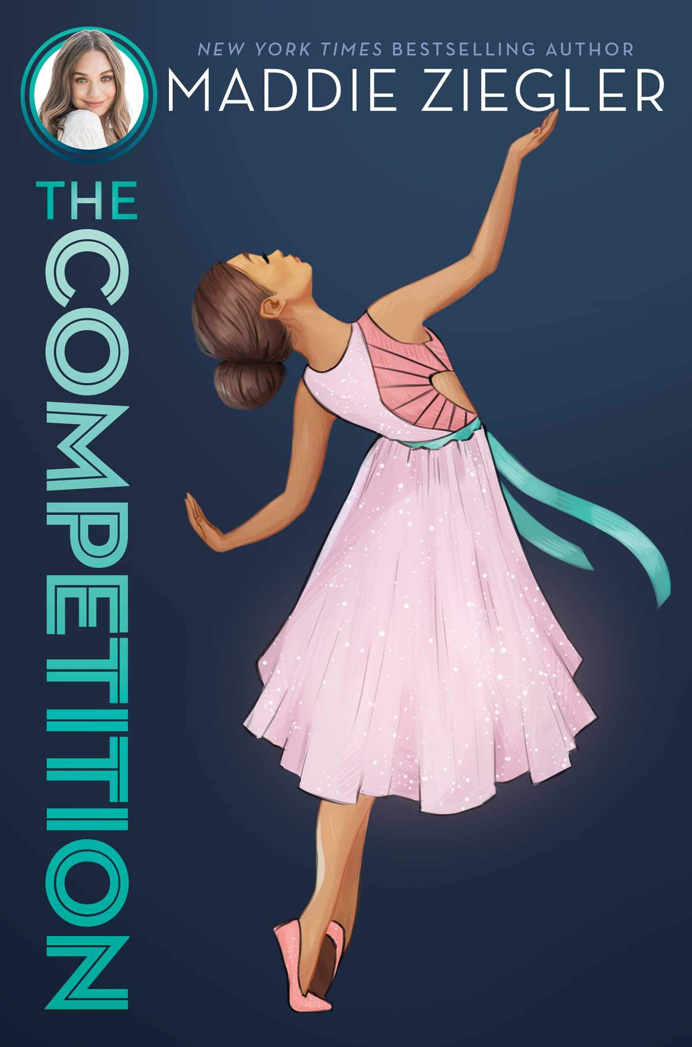 The Competition (Maddie Ziegler): Maddie Ziegler: 9781481486422