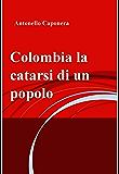 Colombia la catarsi di un popolo