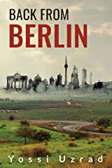 Back From Berlin: A Historical Novel Kindle Edition