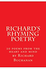 Richard's Rhyming Poetry: 20 Poems from the heart and mind Kindle Edition