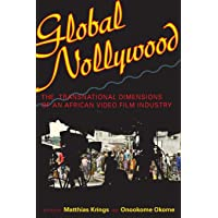 Global Nollywood: The Transnational Dimensions of an African