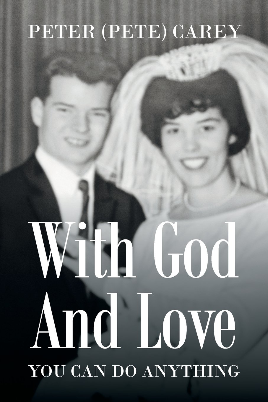 With God and Love You Can Do Anything ebook