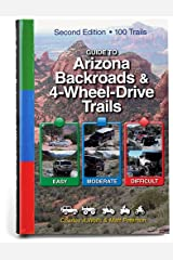 Guide to Arizona Backroads & 4-Wheel-Drive Trails 2nd Edition Spiral-bound