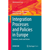 Integration Processes and Policies in Europe: Contexts, Levels and Actors (IMISCOE Research Series)