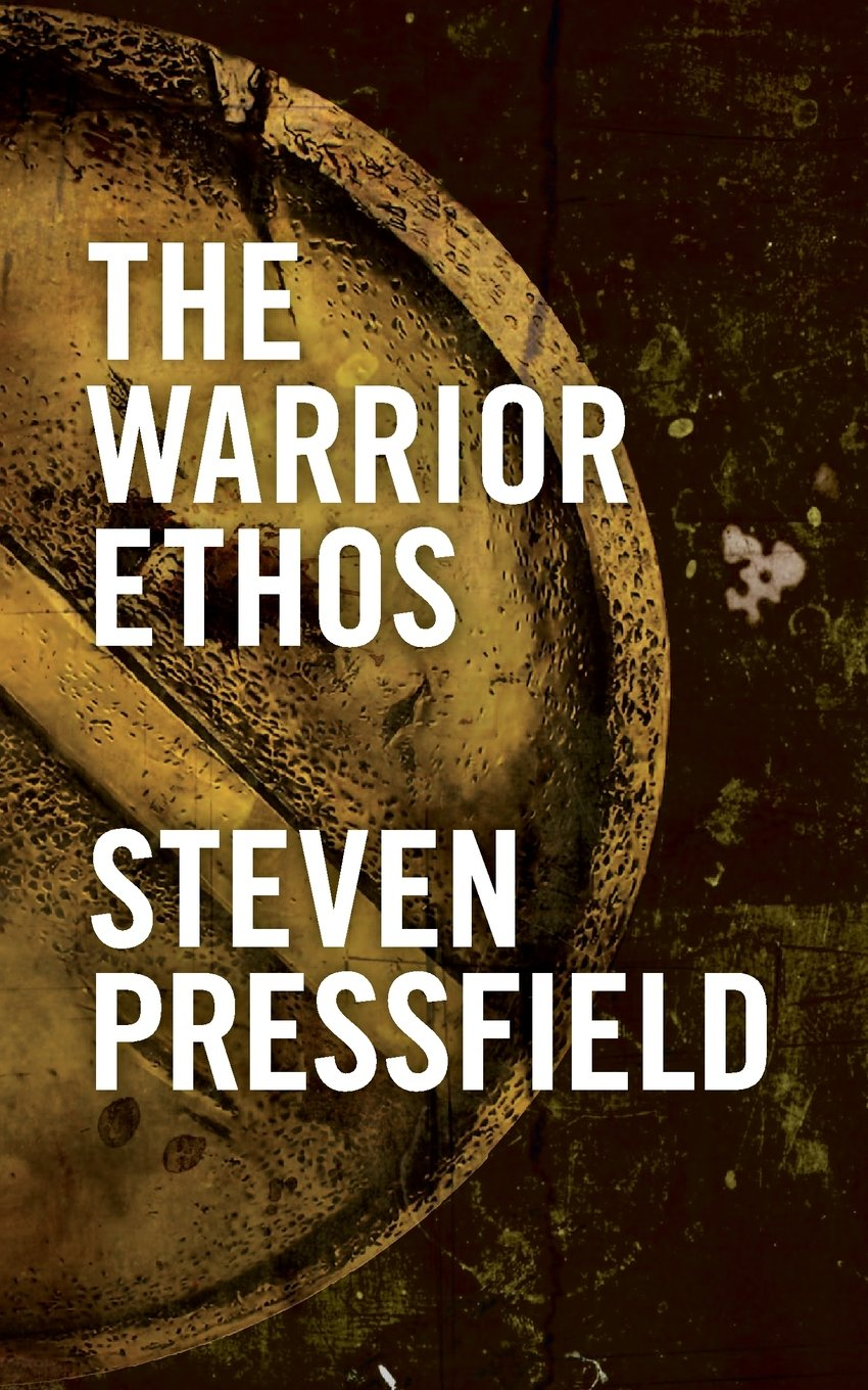 the warrior ethos steven pressfield 9781936891009 com books