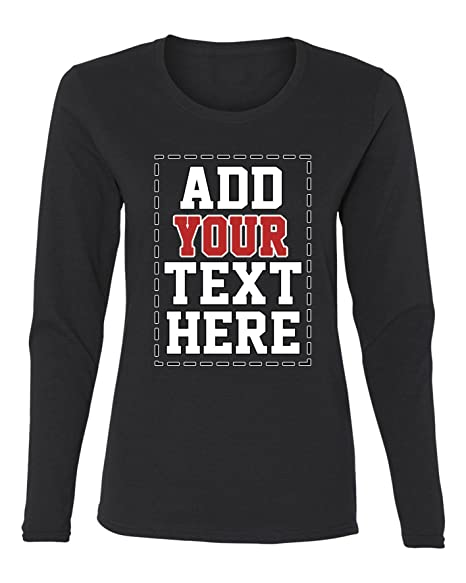 276312c14 Amazon.com: Custom Long Sleeve Shirts for Women - Make Your OWN Shirt - Add  Your Text Number Printing: Clothing