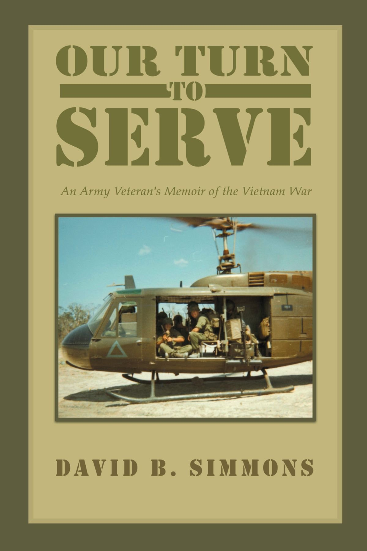Download Our Turn to Serve: An Army Veteran's Memoir of the Vietnam War PDF