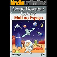 Como Desenhar Comics: Mali no Espaço (Livros Infantis Livro 34)