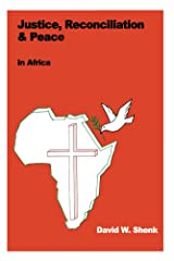 Justice, Reconciliation & Peace in Africa Kindle Edition