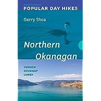 Popular Day Hikes: Northern Okanagan — Revised & Updated: Vernon - Shuswap - Lumby
