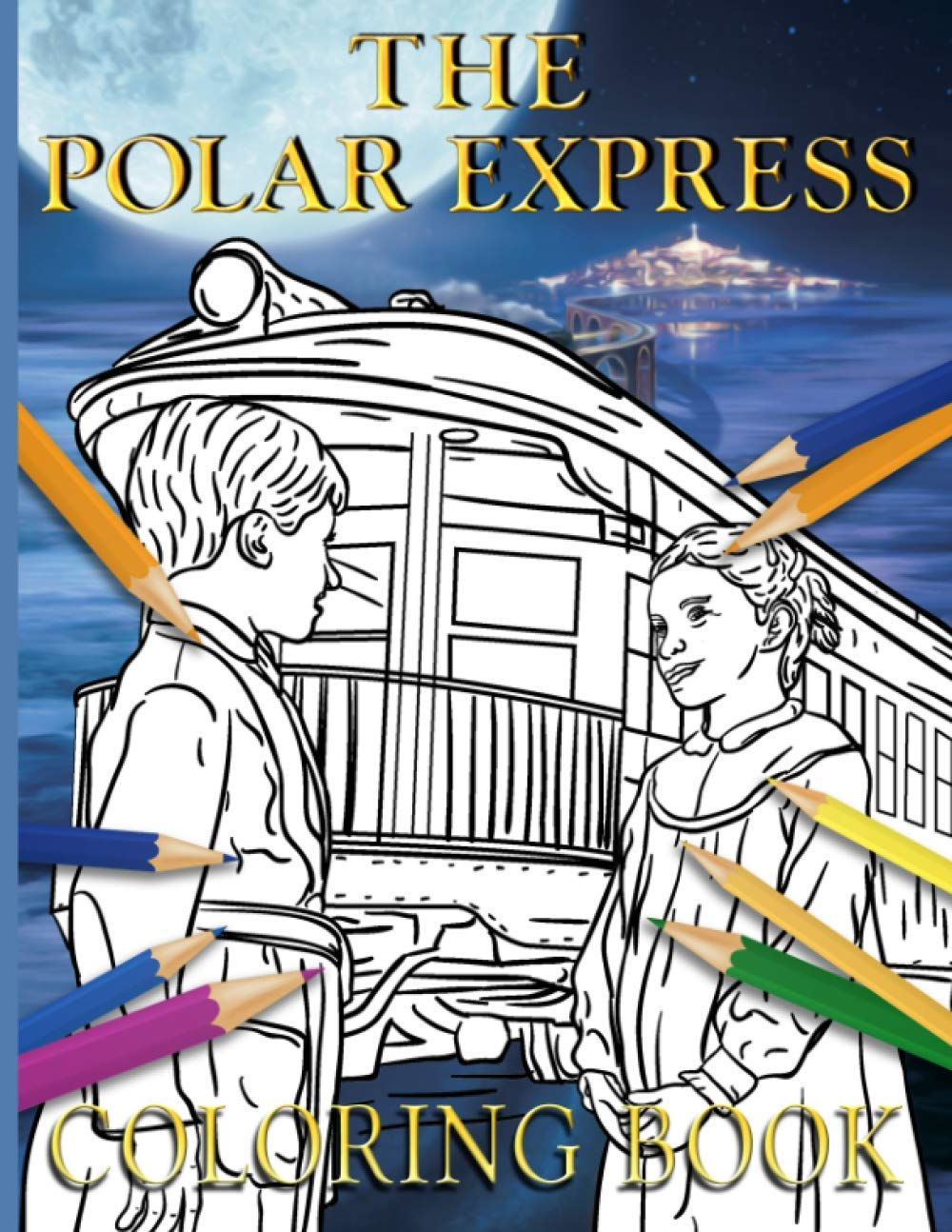 The Polar Express Coloring Book The Polar Express Color Wonder Relaxation Coloring Books For Adult With Exclusive Images Johnston Barnaby 9798691000669 Amazon Com Books