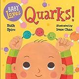 Baby Loves Quarks! (Baby Loves Science)