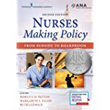 Nurses Making Policy, Second Edition: From Bedside to Boardroom