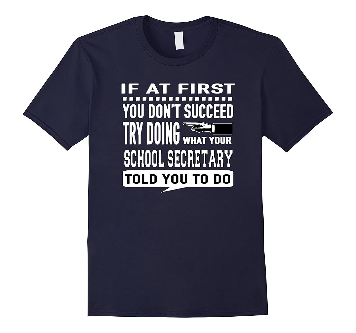 If at First You Dont Succeed School Secretary T-Shirt-TD