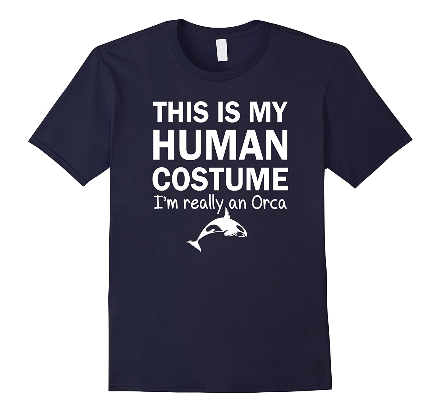 This Is My Human Costume I'm An Orca Halloween Shirt-FL