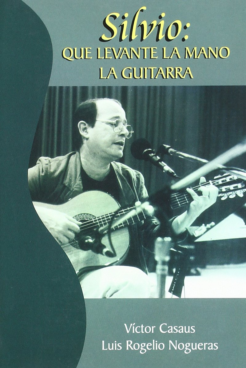 Silvio: que levante la mano la guitarra: Amazon.es: Casaus, Victor ...