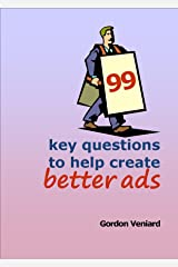 99 key questions to help create better ads Kindle Edition