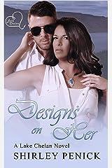 Designs on Her: A Police Romance (Lake Chelan Novel #2) Kindle Edition