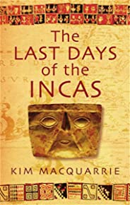 The Last Days Of The Incas (English Edition)