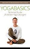YOGABASICS - So lernst Du die 25 besten Yoga-Übungen