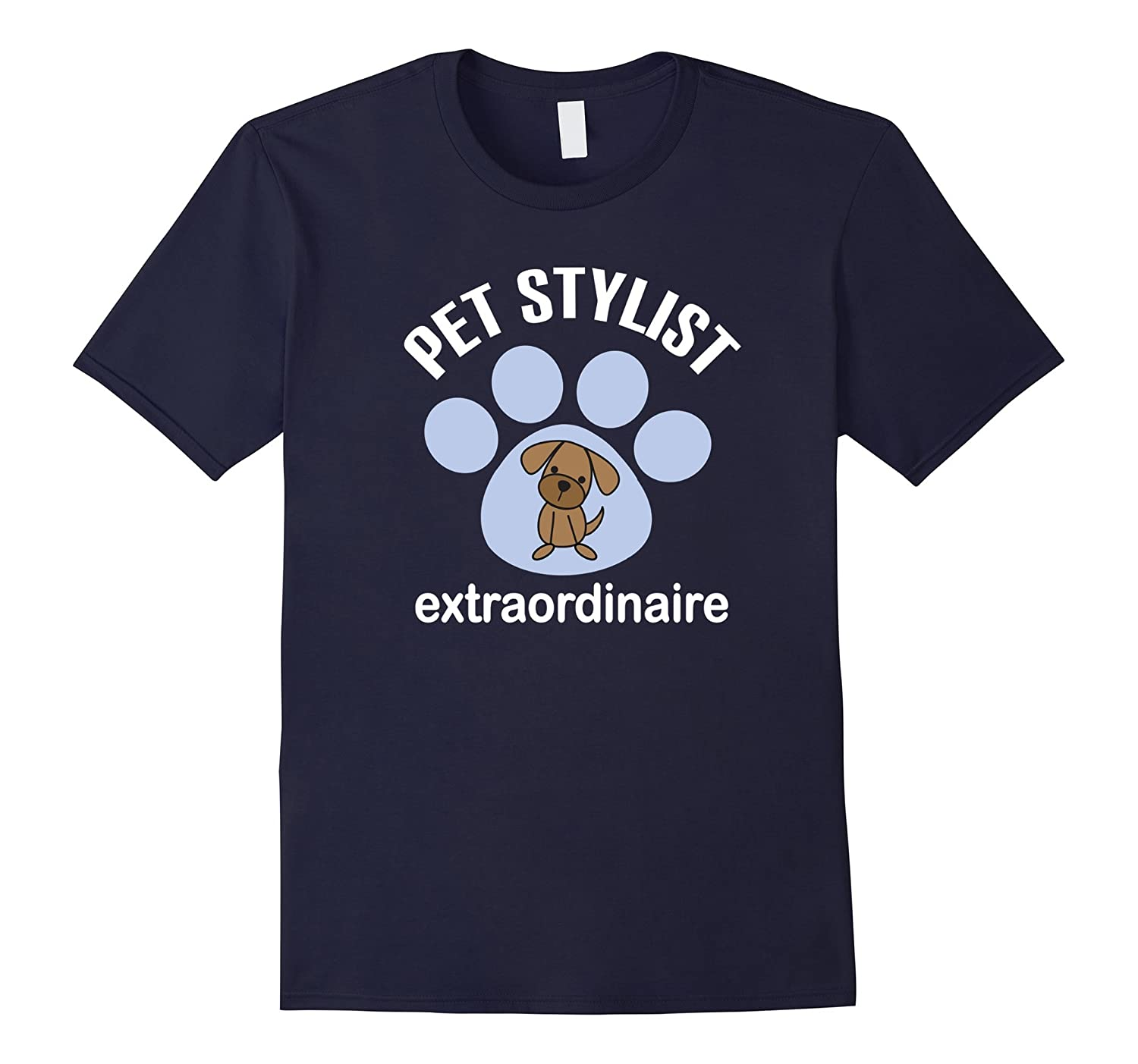 Pet Stylist Dog Groomer Extraordinaire T-shirt-TH