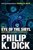 The Eye of the Sibyl and Other Classic Stories (The Collected Stories of Philip K. Dick)