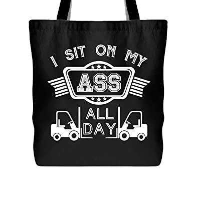 Operator Tote Bag I Sit On My Ass All Day Handbags Black Tote Bag
