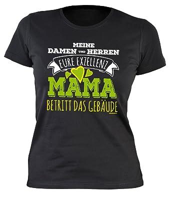 Geschenkidee zum Muttertag: Girlie Damen T-Shirt: Meine Damen und Herren Eure  Exzellenz Mama betritt das Gebäude - Mutter Sprüche - Farbe: schwarz: ...